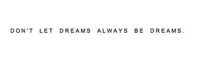 dont-let-dreams-always-be-dreams